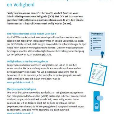 In deze flyer vindt een VvE informatie hoe het Politiekeurmerk Veilig Wonen (PKVW) in te zetten voor de Vereniging van Eigenaren (VvE)